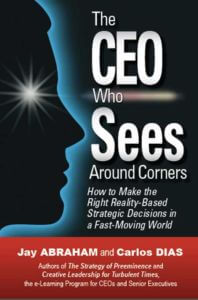 Jay Abraham The CEO Who Sees Around All Corners Bonus Book